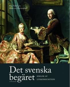 Det svenska begäret - en bok om gammal och ny lyx